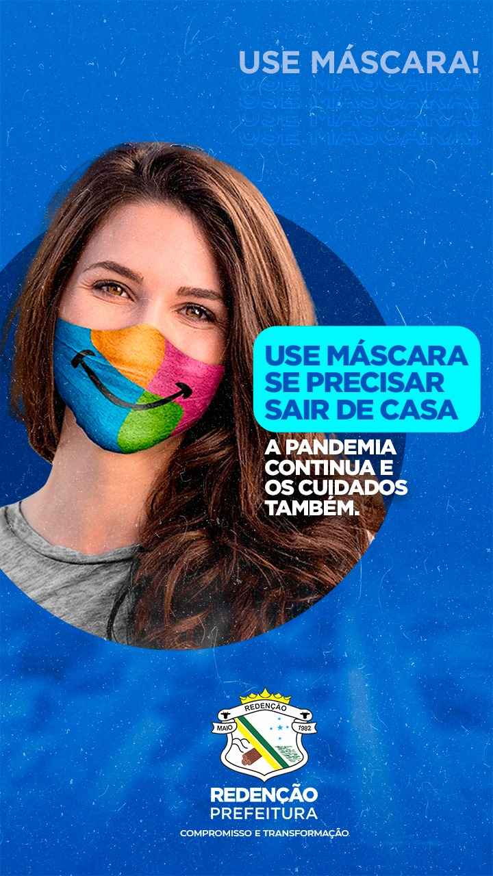 CAMPANHA: USE MÁSCARA | PREFEITURA MUNICIPAL DE REDENÇÃO/PA